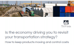 Download: Is the economy driving you to revisit your transportation strategy?