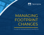 Download: Managing Footprint Changes - A Guide for Manufacturers and Distributors